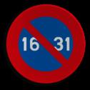 Verkeersbord E7: Parkeerverbod van de 16e tot het einde van de maand. Verkeersbord België E07 - Stilstaan en parkeren verboden E07