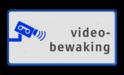 Informatiebord  videobewaking - BP06 camera, bewaking, eigen terrein, bewegwijzering, beveiliging, videoregistratie, BP05, Preventie, Toezicht, BP09, BP10, BP11