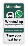 WhatsApp - English - Attention! Neighborhood Protection + own text - L209wa-g Whats App, WhatsApp, watsapp, preventie, attentie, buurt, L209, neighborhood, protection, Attention