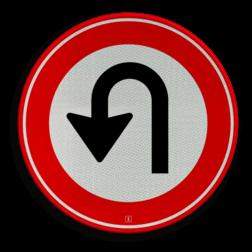 Verkeersbord Keerverbod Verkeersbord RVV F07 - Keerverbod F07 verboden te keren, u turn, niet draaien, F7, verbodsbord