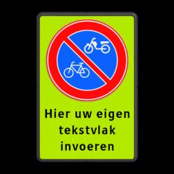 Bord Parkeerverbod (brom-)fietsen + tekst Bord E3 - Verboden te parkeren voor (brom)fietsers + eigen tekst E03 parkeerbord, verboden te stallen, parkeerverbod, wegknipregeling, fiets, brommer, E3, fluor, brommer