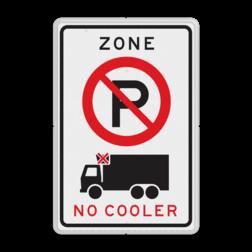 Verkeersbord ZONE parkeerverbod voor vrachtverkeer met koelinstallatie Verkeersbord RVV E201 cooler