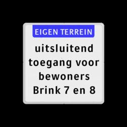Verkeersbord Eigen terrein of privéterrein + 5 vrij invoerbare tekstregels Verkeersbord 400x400mm et-5txt eigen terrein, verboden,