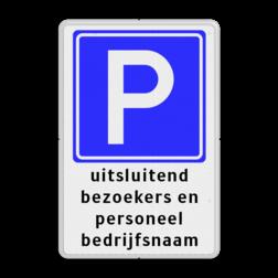 Parkeerbord Parkeren bezoekers / personeel bedrijfsnaam Parkeerbord RVV E04 + bezoekers / personeel bedrijfsnaam BT07 parkeerbord, eigen terrein, fluor, geel, RVV E04, parkeren,  vrij invoerbare tekst, E4, BT07