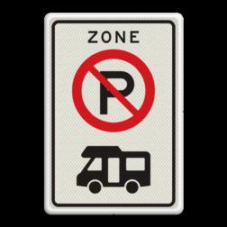 Verkeersbord ZONE parkeerverbod voor campers Verkeersbord RVV E201zb camper camper verboden, niet parkeren, geen camper, zone, E201