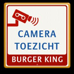 Verkeersbord Camera toezicht + bedrijfsnaam BURGER KING - Verkeersbord Cameratoezicht | BURGER KING Preventie, Toezicht, BP, cameraregistratie, camera, bewaking, eigen terrein, beveiliging, videoregistratie, BP06, Preventie, Toezicht