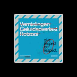 Informatiebord vierkant full-colour Give respect - Barendrecht