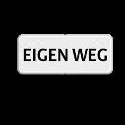 Verkeersbord Onderbord - EIGEN WEG Verkeersbord RVV OBD02 - Onderbord - EIGEN WEG - OBD02 OBD02
