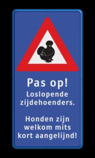 Verkeersbord Pas op! Loslopende zijdehoenders + eigen tekst Verkeersbord Zijdehoenders - reflecterend