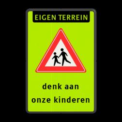 Verkeersbord Eigen terrein + spelende kinderen + denk aan onze kinderen Verkeersbord RVVJ21 - eigen terrein - denk aan kinderen school, spelende kinderen, matig uw snelheid, overstekende kinderen, J21, L303