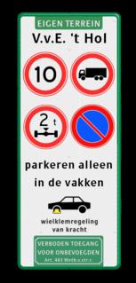 Verkeersbord 400x1000x28mm met 4 verkeerstekens + pictogrammen Eigen terrein, V.v.E. 't Hol, A01-10, C07, C20-vrij invoerbaar, E01, parkeren alleen, in de vakken, Wielklem + txt, Verboden toegang