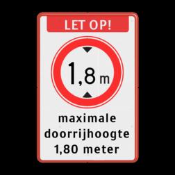 Verkeersbord Let op! + RVV C19 maximale doorrijhoogte Verkeersbord LET OP maximale doorrijhoogte (RVV C-19) - BT25 BT25 Let op!, C19-vrij invoerbaar, maximale, doorrijhoogte, 1,80 meter, Hoogte, Hoogteportaal, Doorrijhoogteportaal, Doorrij, C19, BT