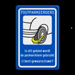 Verkeersbord FOUTPARKEERDERS, wielklem Verkeersbord RVV OV0412 - Parkeren - wielklem OV0412 wielklem, parkeerklem, wielklemzone, regeling