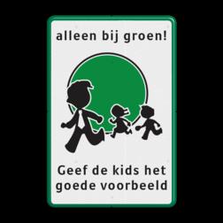Verkeersbord - alleen bij groen oversteken logobord, eigen ontwerp, geef kinderen het goede voorbeeld, kids, CDA,