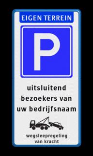 Parkeerbord - Alleen voor bezoekers + wegsleepregeling parkeren, wegslepen, eigen terrein, priveterrein,  parkeren,  eigen tekst, E4, kenteken