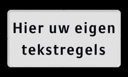 Onderbord wit/zwart met witte rand en je eigen tekst - VRIJ INVOERBAAR Wit / rode rand, (RAL 9016 - wit), Hier uw eigen, tekstregels