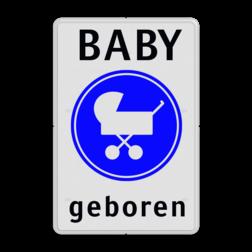 Verkeersbord - Baby geboren - met eigen tekst baby, geboorte