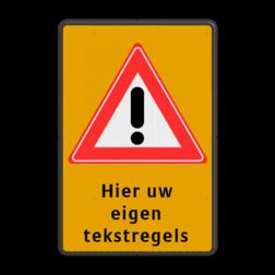 Verkeersbord RVV J37 + 3 regelige tekst Tekstbord, gevaar, J37, Let Op!, Pas Op!