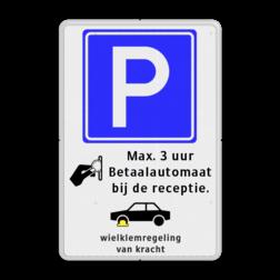 Parkeerbord RVV E04 + pictogram en eigen tekst Wit / witte rand, (RAL 9016 - wit), E04, Betaald parkeren - MUNTGELD, Max. 3 uur, Betaalautomaat, bij de receptie.,  Wielklem + txt