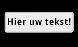 Tekstbord wit/zwart 1 tot 4 regelig zelf tekstbord maken, tekst invoeren, verkeersbord, onderbord, 1 regelig, 4 regelig