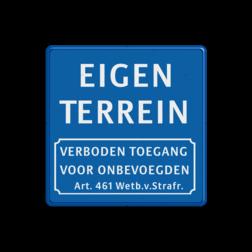 Informatiebord blauw - eigen tekst - verboden toegang Art.461 - BT05 BT05a eigen terrein, verboden, eigen weg, privé, terrein, BT06