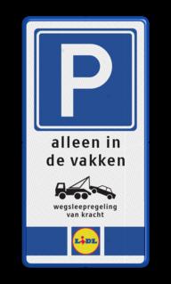 Parkeerbord Parkeerbord RVV E04 met tekst, wegsleepregeling en eigen logo of ontwerp Parkeerbord Eigen terrein E04 3txt + kleuren logo parkeren, eigen tekst, logo, E4, lidl, parkeerbord, eigen, ontwerp,
