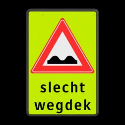 Verkeersbord RVV J01 - Vooraanduiding slecht wegdek + ondertekst slecht wegdek