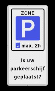 Verkeersbord Parkeerzone/parkeerkaart + eigen tekst Verkeersbord RVV E10 + eigen tekst parkeren, zone, parkeerschijf, wandelpad, E10