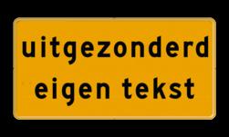 Tekstbord - Uitgezonderd met eigen tekst - Werk in uitvoering