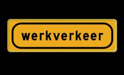 Tekstbord - OB808t - werkverkeer - Werk in uitvoering Fluor geel / gele rand, (RAL 1023 - geel), Hier uw eigen, tekstregels, Klik op bewerk >, en pas de , tekst aan!