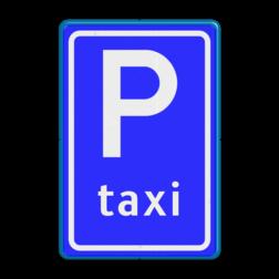 Verkeersbord Parkeerplaats taxi - Parkeergelegenheid alleen bestemd voor voertuigcategorie, of groep voertuigen, die op het bord is aangegeven Verkeersbord RVV E05 - Taxistandplaats E05 taxiplaats, taxiparkeerplaats, E5, taxi, parkeerplaats taxi's