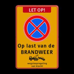 Stopverbod Op last van de BRANDWEER + wegsleepregeling - BT31 BT31 Let op!, E02, op last van de, BRANDWEER, Wegsleepregeling + txt