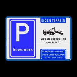 Parkeerbord Parkeren uitsluitend voor bewoners + eigen terrein, wegsleepregeling en verboden toegang (art. 461) Parkeerbord - bewoners + wegsleepregeling + Art. 461 E04, parkeren, eigen, terrein, prive, bewoners, wegsleepregeling