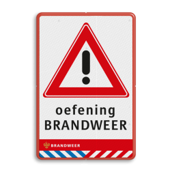 Verkeersbord LET OP oefening BRANDWEER BRANDWEER, oefening, hulpdiensten, calamiteiten