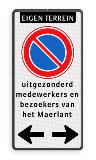 Product Eigen terrein + RVV E01 + 4 tekstregels + 2 tekstregels in zwarte vlak Parkeerverbod - Eigen terrein RVV E01 + eigen tekst + pijlen verboden toegang artikel 461, eigen terrein, parkeerterrein, parkeerverbod, pijlen