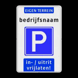 Parkeerbord Parkeerbord ET-naam + RVV E04 + onderblok wit Parkeerbord ET-naam + RVV E04 + onderblok wit parkeerbord, eigen terrein, RVV E04, parkeren,  vrij invoerbare tekst, E4