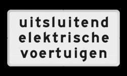 Verkeersbord Onderbord - uitsluitend elektrische voertuigen Verkeersbord RVV OB21 - Onderbord - uitsluitend elektrische voertuigen OB21