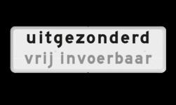 Verkeersbord - Onderbord - uitgezonderd + eigen tekst