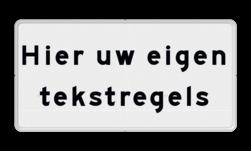 Verkeersbord - Onderbord - uw eigen tekst