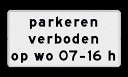 Verkeersbord Onderbord: Geldt alleen voor periode Verkeersbord RVV OB310p - Onderbord - Geldt alleen voor periode OB310p wit bord, eigen tekst, 2 regelig, tekstbord, OB310, periode