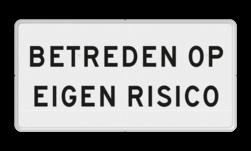Verkeersbord Onderbord - Betreden op eigen risico Verkeersbord RVV OBD05 - Onderbord - Betreden op eigen risico OBD05