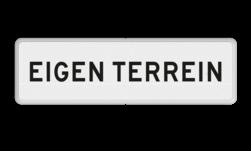 Verkeersbord Onderbord - EIGEN TERREIN Verkeersbord RVV OBD03 - Onderbord - EIGEN TERREIN OBD03