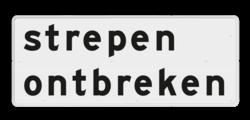 Verkeersbord Onderbord - strepen ontbreken Verkeersbord RVV OB603 - Onderbord - Strepen ontbreken OB603 eigen tekst, wit bord, OB603, strepen ontbreken