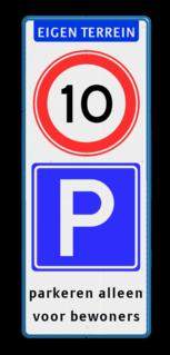 Verkeersbord ARD met snelheidsbeperking en parkeerbord Wit / blauwe rand, (RAL 5017 - blauw), EIGEN TERREIN (banner), A01-010, E04, parkeren alleen, voor bewoners,   Verboden toegang