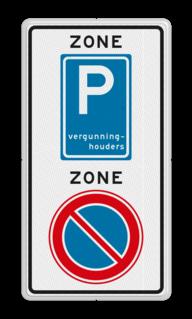 Verkeersbord RVV E01E09zb - ZONE bord begin A01, ZONE, parkeren verboden, E09, vergunninghouders