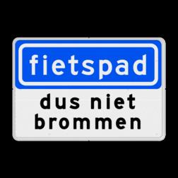 Verkeersbord Fietspad + eigen tekst Verkeersbord RVV G13 - dus niet brommen fietspad, fietsen, G13, niet brommen, onverplicht fietspad