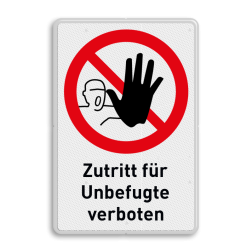 Zutritt für Unbefugte verboten - Verkehrsschild Zutritt, für, Unbefugte, verboten, Verkehrsschild