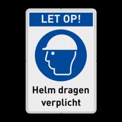 Gebodsbord M014  - LET OP ! Helm verplicht (PBM)+ vrije tekst Veiligheidshelm dragen verplicht, Helm dragen, Verplicht, pbm, gebod, symbool, pictogram
