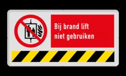 Product P020 - Bij brand lift niet gebruiken Brand bord P020 - Bij brand lift niet gebruiken met tekst brand, lift, niet, gebruiken, verboden, vuur, P020, V18