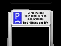 Parkeerplaats bord type TS - Parkeren gereserveerd bezoekers & medewerkers bedrijfsnaam Parkeerbord, parkeerplaats, eigen plaats, parkeren, RVV E04, p bord, bezoekers, medewerkers, personeel, bedrijf